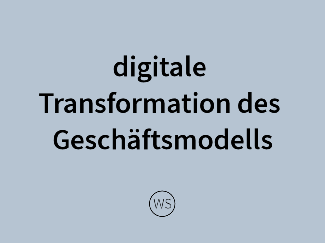 digitale Transformation des Geschäftsmodells